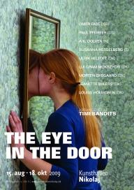 The Eye in The Door - Omer Fast (IL), Paul Pfeiffer (US), A.K. Dolven (N), Susanna Hesselberg (S), Ulrik Heltoft (DK), Lui Mokrzycki (DK) Morten Dysgaard (DK), Jeannette Ehlers (DK) og Louise Holmgren(DK)